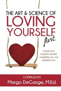 art-science-loving-yourself-first-cause-your-business-margo-degange-m-ed-paperback-cover-art